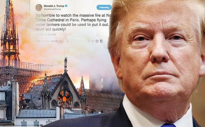 """Pháp có biển lửa, thì Mỹ có """"bão"""" Twitter: TT Trump bị chỉ trích dữ dội mỗi lần phát biểu về Nhà thờ Đức Bà Paris"""