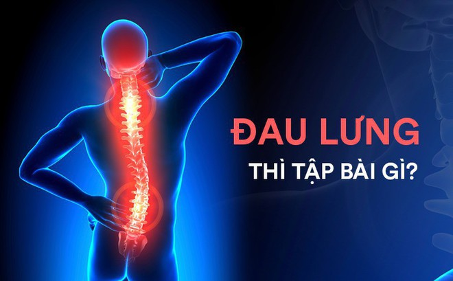 8 bài tập chữa đau lưng hiệu quả nhanh: Ai tập đều đặn sẽ không còn lo bệnh tật làm phiền