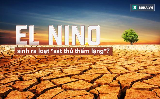 """El Nino xuất hiện điểm bất thường nhất trong 400 năm, kích hoạt loạt """"sát thủ"""" đáng sợ?"""