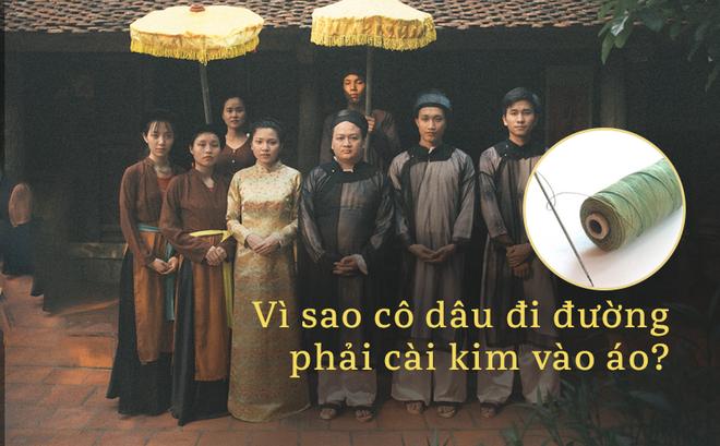 Việt Nam phong tục: Cô dâu đi đường phải cài cây kim vào áo, tại sao lại vậy?