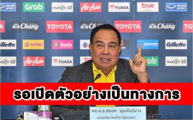 Chủ tịch Liên đoàn bóng đá Thái Lan: Không muốn thấy cảnh HLV sáng đồng ý ký, chiều về nước