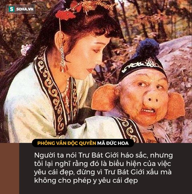 Mã Đức Hoa lý giải phẩm chất hiếm có của Trư Bát Giới, hé mở sự thật triệu khán giả Việt vẫn hiểu sai - Ảnh 11.