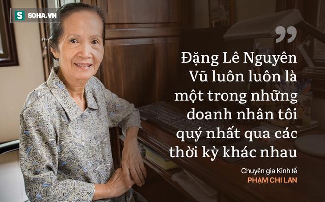 Câu chuyện 'để đời' của Đặng Lê Nguyên Vũ và đúc kết của bà Phạm Chi Lan về các thế hệ doanh nhân