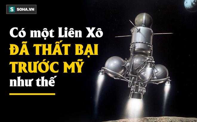 Nôn nóng hạ bệ Mỹ, Liên Xô phạm sai lầm chí tử: Phút 'tự vẫn' cay đắng của Luna-15