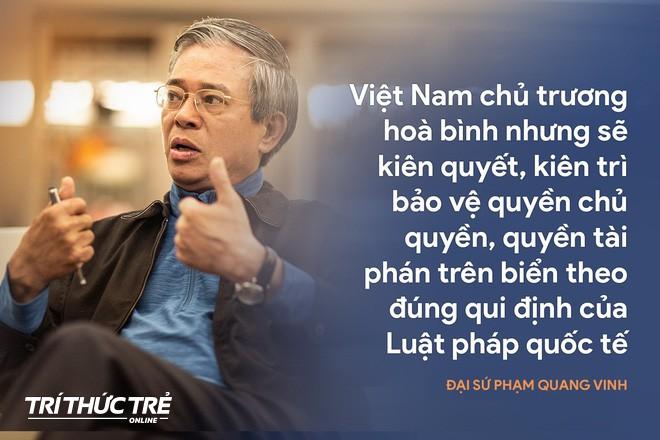 Đại sứ Phạm Quang Vinh: Không chấp nhận TQ áp đặt Đường lưỡi bò phi lý, xâm phạm vùng biển hợp pháp của Việt Nam - Ảnh 3.