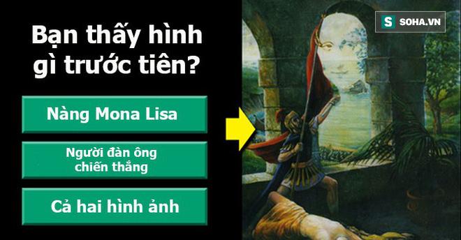 Nhìn thấy Mona Lisa hay chiến binh trước? Tính cách của bạn sẽ bộc lộ ngay ở câu trả lời - Ảnh 1.