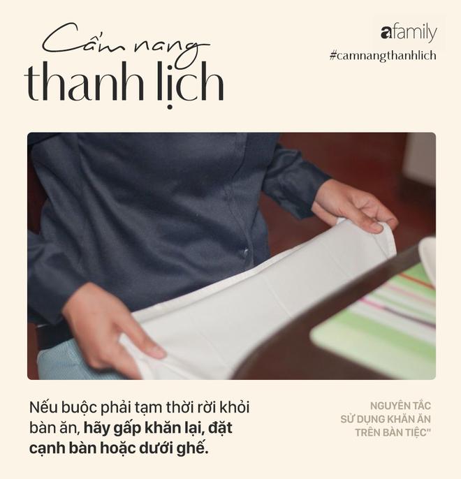 Biết 7 nguyên tắc sử dụng khăn ăn này bạn sẽ trở thành người lịch sự tại mọi bữa tiệc - Ảnh 6.