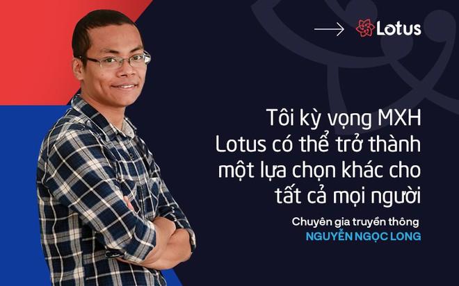 Chuyên gia TT Ngọc Long: Không kỳ vọng Lotus thay thế các MXH khác, nhưng có thể trở thành sự lựa chọn khác - Ảnh 1.