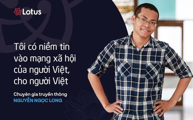 Chuyên gia TT Ngọc Long: Không kỳ vọng Lotus thay thế các MXH khác, nhưng có thể trở thành sự lựa chọn khác