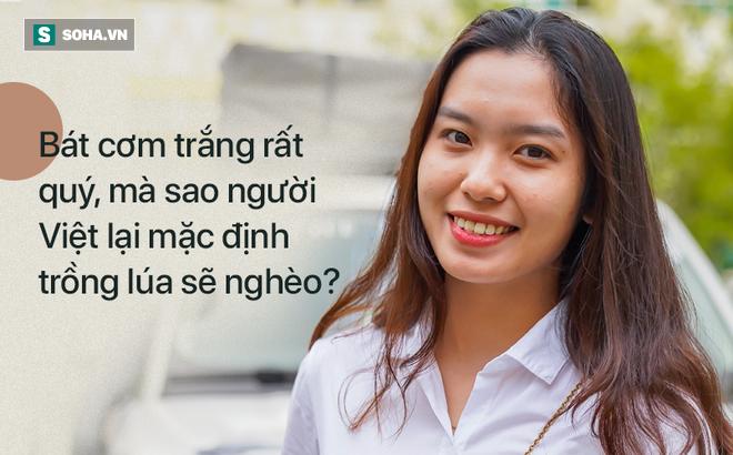 Nữ sinh quyết học theo Đặng Lê Nguyên Vũ - làm 'bà chủ lớn' của ngành lúa gạo