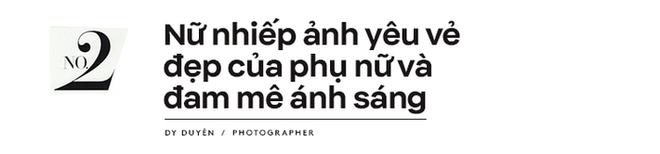 Dy Duyên - Nữ nhiếp ảnh trong mơ của nhiều nàng thơ Việt kể về cuộc tình đặc biệt, không có hội thoại trong suốt 10 năm - Ảnh 10.