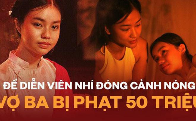 NÓNG: Vợ Ba chính thức nhận án phạt 50 triệu vì để diễn viên 13 tuổi đóng cảnh 18+