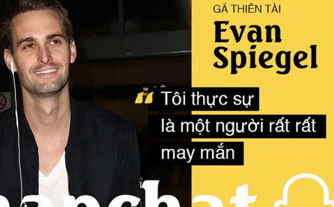 """Chuyện khởi nghiệp táo bạo của 'gã điên thiên tài' Evan Spiegel: Thiếu gia """"vượt sướng"""" dựng cơ nghiệp tỷ đô, cạnh tranh với cả Facebook"""