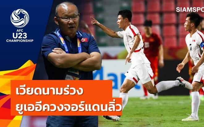 """Báo Thái Lan bất ngờ với U23 Việt Nam, dùng từ """"xui xẻo"""" để nói về sai lầm của Tiến Dũng"""