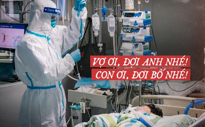 BS 20 ngày không về nhà: Tôi chỉ muốn chữa khỏi cho tất cả bệnh nhân, giữ được mạng sống