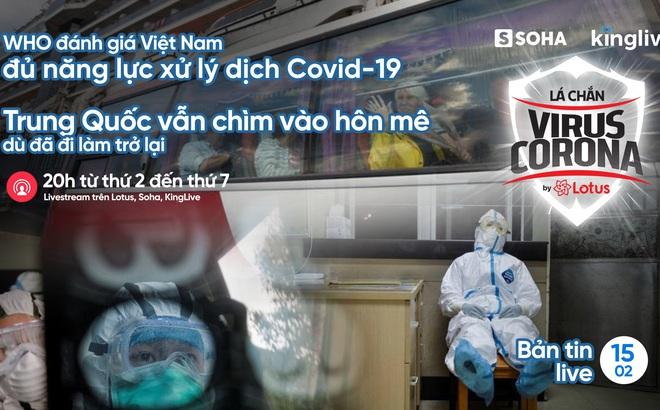 Bản tin đặc biệt tối 15/2: Yêu cầu cho SV nghỉ học hết tháng 2; Nữ y tá khỏi Covid-19 sau 11 ngày tự cách ly