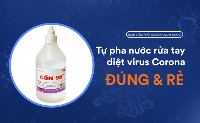 Chuyên gia Ruy Băng Tím: Cồn khô 'cháy hàng', tự pha nước rửa tay đúng và rẻ diệt virus corona