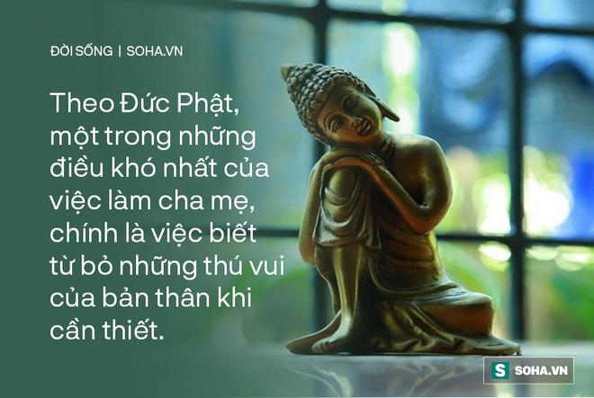 Dạy con như Đức Phật: 5 quy tắc để nuôi dạy nên những đứa trẻ tuyệt vời - Ảnh 4.