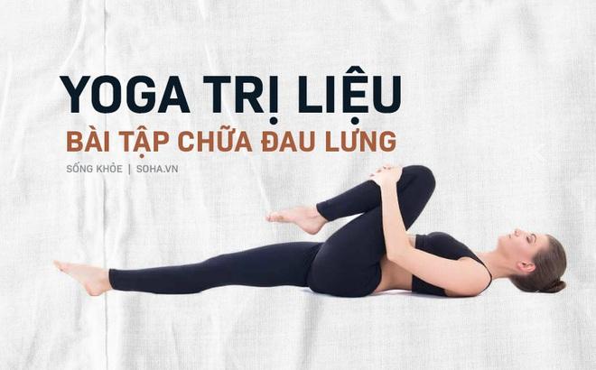 Yoga trị liệu: Chuyên gia Yoga Ấn Độ chỉ cách kiểm soát đau lưng và bài tập để hồi phục