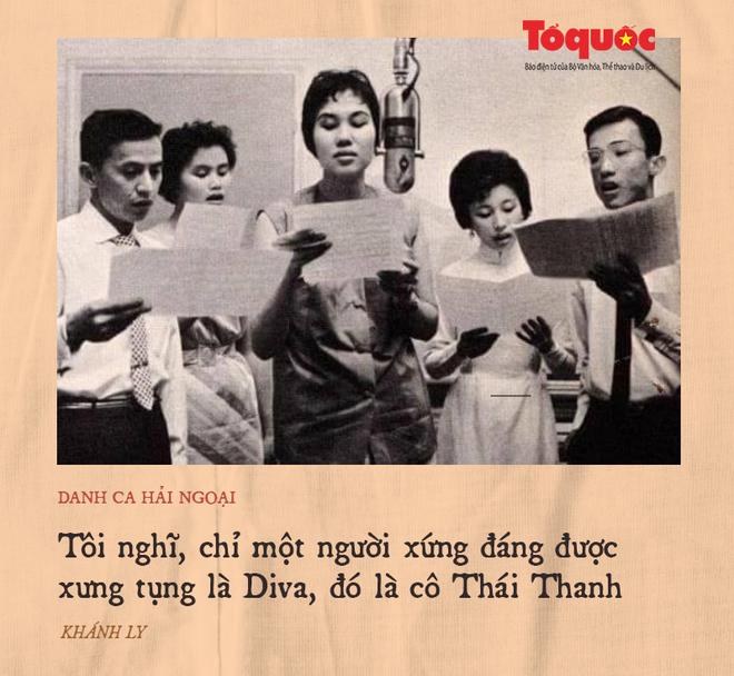 Ở Việt Nam, tôi nghĩ, chỉ một người xứng đáng được xưng tụng là Diva, đó là cô Thái Thanh! - Ảnh 10.