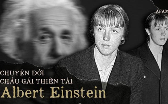 """Cuộc đời của cháu gái nuôi thiên tài Albert Einstein: Từng nghe đồn mình là con ruột của """"ông nội"""" nhưng cuối cùng chết trong nghèo khổ"""