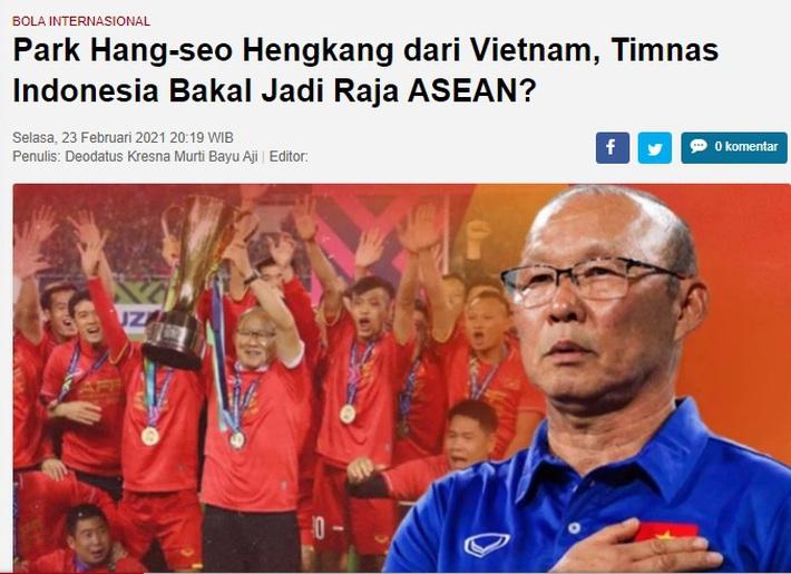 """Báo Indonesia: """"HLV Park Hang-seo rời Việt Nam, chúng ta sẽ là Vua của Đông Nam Á?"""" - Ảnh 1."""