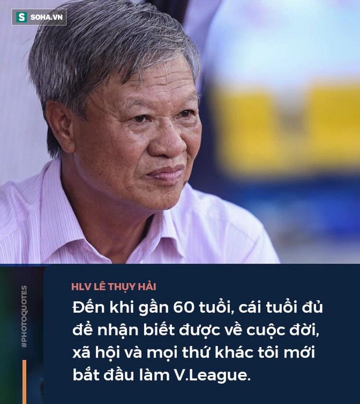Góc khuất HLV Lê Thụy Hải: Những cuộc ngã giá với các ông bầu & lời gan ruột về bóng đá - Ảnh 4.