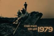 40 năm Chiến tranh biên giới phía Bắc 1979