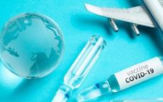 Công nhận vaccine lẫn nhau - Bài toán mở cửa hậu Covid-19