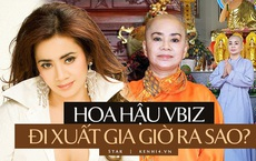 Hoa hậu Vbiz từng là tay chơi đồ hiệu và sống 'chanh sả' bất ngờ xuất gia, cuộc sống 6 năm qua thay đổi ra sao?