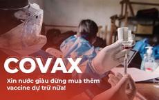14% thế giới giữ 53% lượng vaccine COVID-19: Chuyện tích trữ của nước giàu và lời khẩn nài của WHO