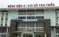Chính thức: Bệnh viện K bất ngờ tạm thời phong toả do có 10 ca nghi dương tính với SARS-CoV-2