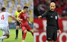 """Trọng tài trận Việt Nam - UAE bị một """"điều kinh hoàng"""" nhấn chìm sau trận đấu"""