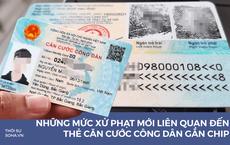 Các mức phạt có thể tăng nặng lên 6 triệu đồng liên quan đến thẻ căn cước công dân gắn chip