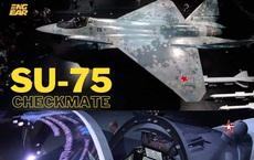 Tiêm kích Su-75 Nga khiến thế giới điên đảo, khao khát: Không phải từ trên trời rơi xuống