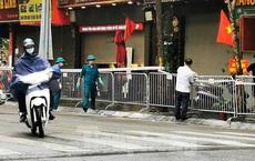 Phát hiện ca mắc mới, Hà Nội phong tỏa một đoạn phố Trần Nhân Tông