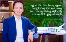 """Tỷ phú Trịnh Văn Quyết và chuyến bay """"dài như lịch sử"""" vượt nửa vòng trái đất của Bamboo Airways"""