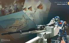 """Xạ thủ tàu 016 Quang Trung bắn súng máy 14,5 ly thắng Trung Quốc: """"Cứ giơ súng lên bắn là trúng thì chỉ có trên tivi..."""""""
