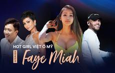 Hot girl Việt nổi tiếng nhất tại Mỹ trả lời độc quyền: Đã hẹn hò với Chris Brown, rất yêu Trấn Thành, H'Hen Niê
