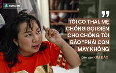Diễn viên Kim Đào: Vừa nhìn thấy cháu nội, chồng tôi bị mẹ tát bôm bốp bởi lý do nực cười