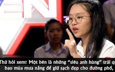 Nữ sinh Hà Nội bị ném đá trên sóng truyền hình khi so sánh Siêu anh hùng với nhân viên quét dọn đường phố