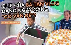 Loạt món ăn 'tạo phốt' của bà Tân Vlog: Từ quảng cáo quá đà, nấu nướng vô lý đến 'thiếu tính giáo dục', liệu có phải là báo hiệu cho sự thoái trào?