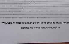 Thầy giáo gây 'bão' mạng với lời nhắn nhủ hài hước trong đề kiểm tra Địa lý