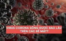 """CNN: Chi tiết về khoảng thời gian COVID-19 sống trên các bề mặt, hé lộ """"vũ khí"""" chống corona hiệu quả"""