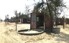 Được cho làm lều, doanh nghiệp tự ý đổ bê tông dựng cả trăm nhà bằng container trong rừng?