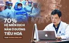 """TS.BS Trương Hồng Sơn: Cách ăn đúng – uống đủ để cơ thể có miễn dịch để """"đối đầu"""" với virus"""