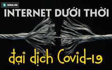 Internet toàn cầu sẽ bị sụp đổ vì đại dịch Covid-19? Giáo sư Mỹ trả lời ra sao?