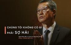 """Mỹ hủy cơ chế đặc biệt, quan chức Hồng Kông nói """"không sợ!"""""""