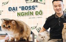 """""""Thằng điên"""" trở về từ Pháp với 500kg hành lý + 8 con mèo và chuyện con sen """"nuôi dạy"""" dàn đại boss nghìn đô"""
