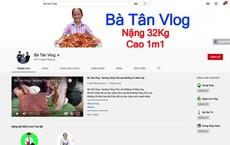 """Bà Tân và Hưng Vlog từ một kênh nổi tiếng với những món """"siêu to khổng lồ"""" ngày càng sa sút có khi thành nơi hứng """"gạch đá"""""""